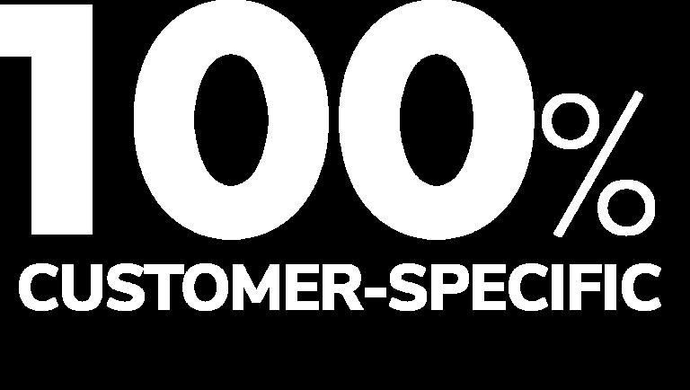 100% Customer specific